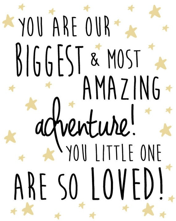 Nursery Star and Moon Digital Print- You are our biggest and most amazing adventure. You little one are so loved.