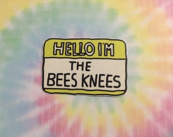 Hello I'm The Bees Knees Sticker