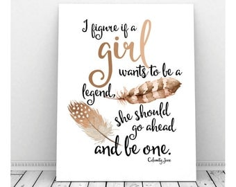 Calamity Jane Quote, Instant Download, Famous Quote, Inspirational Quote, Quote for Women, Watercolor Feathers, Legend Quote, Downloadable