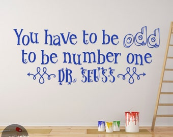 You Have To Be Odd To Be Number One Dr Seuss Quote Vinyl Wall Decal Sticker