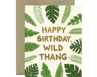 "Wild Thang Birthday Card - ""Happy Birthday, Wild Thang"" - ID: BIR089"
