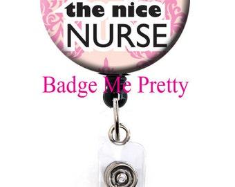 Retractable Id Badge Reel- I'm The Nice Nurse- Badge Holder- Name Tag