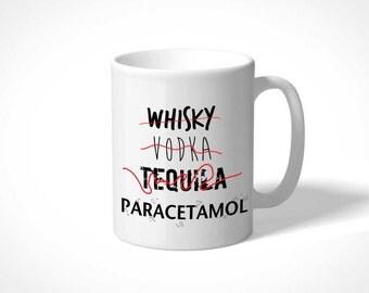 Mug Ceramic mug Whisky Vodka Tequila Paracetamol typo Message Gift for him Rock'n roll Fun Alcohol