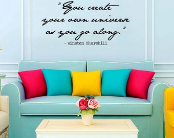 """Wall Vinyl Decal """"You create your own universe..."""" motivational saying by Winston Churchill"""