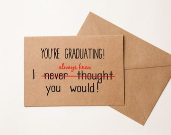 YOU'RE GRADUATING! - Funny Friend or Family Member Graduation Card  - New Graduate - High School Graduation Card - College Graduation Card