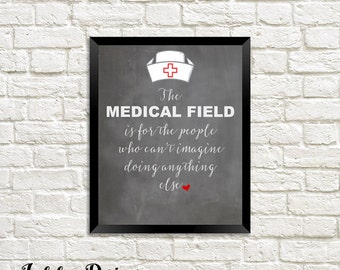 Medical Field Quote, Nursing Quote, Nurse, Printable Instant download gift!