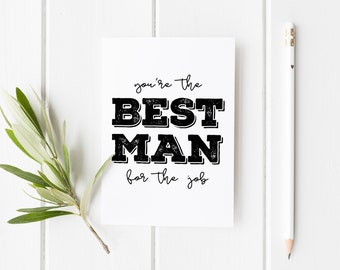 Best Man Card, You're The Best Man For The Job, Wedding Card For Him, Thank You Best Man, Groomsman Card, Wedding Card, Wedding Party Card