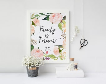 """PRINTABLE Art """"Family is forever"""" Floral Art Print Floral Wall Art Family is Everything Home Decor Home sweet Home Typography Art Print"""