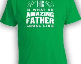 This Is What An Amazing Father Looks Like T-shirt - Mens Shirts Funny Shirts Gifts for Dad Papa Uncle Grandpa Humour Fathers Day CT-224