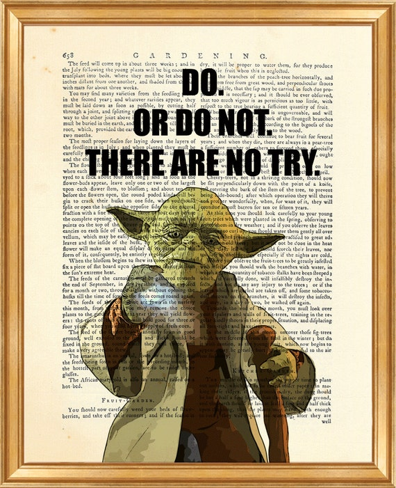 Yoda Quote There Is No Try: Yoda Quote Do. Or Do Not. There Is No Try. DICTIONARY ART