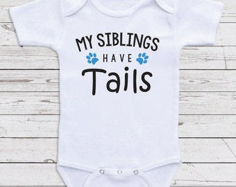 "Cute Baby One Piece "" My Siblings Have Tails""  Baby Clothes for Girls or Boys, Baby Shower Gifts Newborn Clothing Baby Clothes J16"