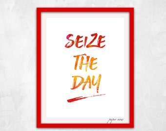 Seize the Day Print, Motivational Wall Art, Inspirational Wall Art, Words Wall Art, Typography Print - Digital Poster for Instant Download