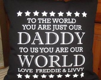 Personalized Cushion ... To the world you are just our ... To us you are the world