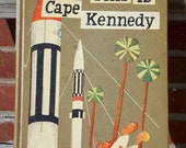 60s This Is Cape Kennedy M. Lasek Macmillan illustrated children's book science astronauts NASA space rockets kitschy cool art prints