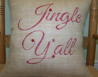 Jingle Ya'all, Christmas burlap Pillow Cover, Christmas pillow, Christmas decor, stenciled pillow, Jingle bell pillow, FREE SHIPPING!