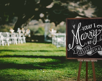 Wedding Sign | Today I Marry My Best Friend  |  Wedding Ceremony Sign | Chalk Art  | Hand Lettering | Chalkboard | Rustic Wood Wedding Sign