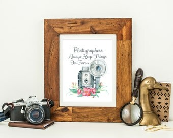 Gift for Her Under 20 - Photographer Gifts - Photographers Always Keep Things In Focus - Camera Print - Photographer Art - Photographer Art