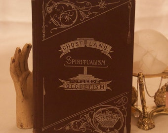 Ghost Land, Spiritualism, Occultism- RARE 1905 edition occult spiritualist book on Victorian mediumship and Magic