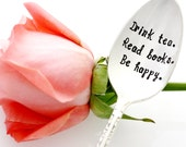 Drink Tea. Read Books. Be Happy. Vintage Hand Stamped Spoon. Tea Lover Gift Idea. A Milk & Honey ® Design.