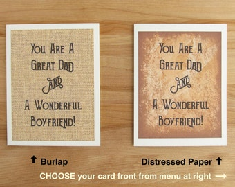 You Are A Great Dad And A Wonderful Boyfriend / Fathers Day Birthday Valentines Day Anniversary Card for boyfriend (choose from two styles)