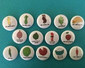 "14 Magnets or Pins for 10 bucks - 1"" funny food pun refrigerator office magnets button pins"