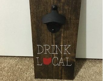 Drink Local Bottle Opener- Wall Mount- Can do any state!