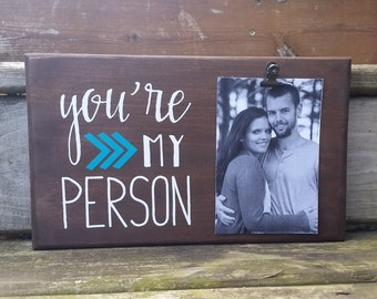 You're my Person Picture Frame gift! Gift for friend, sister, photo board, picture with clip, wood frame, bridal shower gift, Person1...7x12