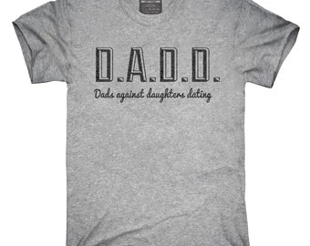 D.A.D.D. Dads Against Daughters Dating T-Shirt, Hoodie, Tank Top, Sleeveless