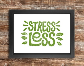 STRESS LESS - a4 downloadable print in green