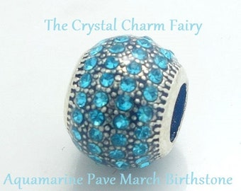 European Charm AQUAMARINE CRYSTAL PAVE Silver Bead March Birthstone Fits Large Hole / Pandora /  European / Bracelets / Necklace