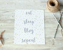 Gift for her, Birthday gift, Gift for bestfriend, Wall art, Digital print, Blogger theme, Gift for blogger, Eat Sleep Blog Repeat, Blogger