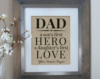 Dad - A Son's First Hero, A Daughter's First Love Burlap Print | Personalized Gift for Dad | Father's Day Gift | Gift for Him | Husband Gift