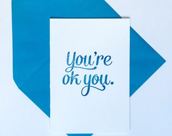 Funny Birthday Card - You're ok you