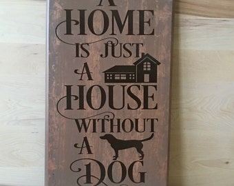 A home is just a house wood sign, gift for pet lover, dog sign, gift for dog lover, fur baby, distressed sign, new home housewarming gift