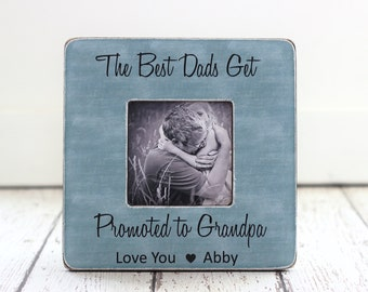 Grandpa Grandfather Picture Frame Gift for Father's Day The Best Dads Get Promoted to Grandpa Quote Personalized Picture Frame Gift
