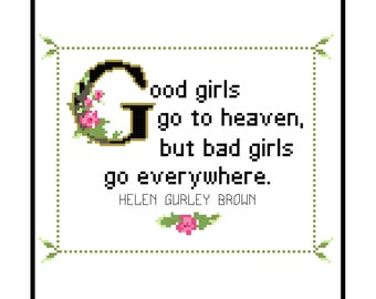Helen Gurley Brown Quote Easy Cross Stitch Pattern: Good Girls Go To Heaven, But Bad Girls Go Everywhere. (Instant PDF Download)