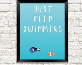 "Printable ""Just keep swimming"" Wall Art, Instant Download Digital Print, Home Decor Art Print, Wall Print, Typography Art"