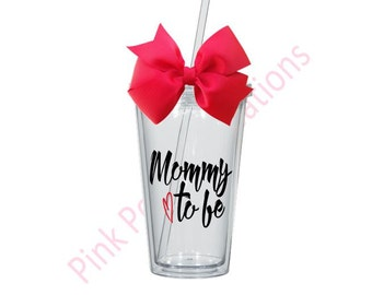 Mommy to Be Tumbler, Baby Shower Gift, Mom to Be