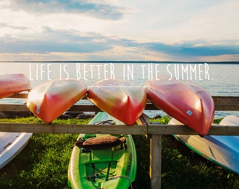Life is Better in the Summer - 8x10 Print