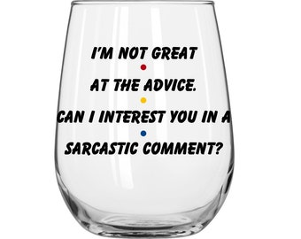 I'm Not Great At The Advice.  Can I Interest You In A Sarcastic Comment? - Chandler Bing - Personalized - Friends TV Show - 1 Glass