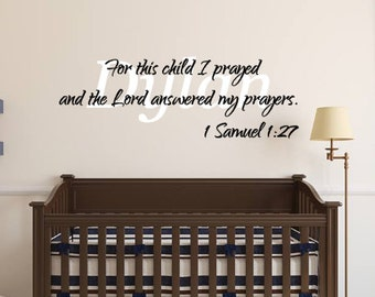 Personalized, For this child we prayed, 1 Samuel 1 27, Vinyl, Wall, Decal, Decor, Nursery, Boy, Girl, Baby, Bedroom, Inspirational, Name