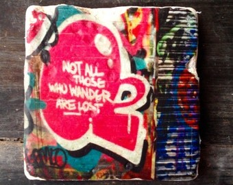 Not All Those Who Wander Are Lost Graffiti Coaster or Decor Accent