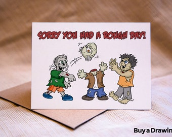Sorry You Had a Rough Day Zombie Card - Sorry Rough Day Greeting Card - Sorry Card - Zombie Card - Zombie Greeting Card