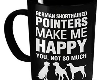 German Shorthaired Pointer Mug - GSP's Make Me Happy