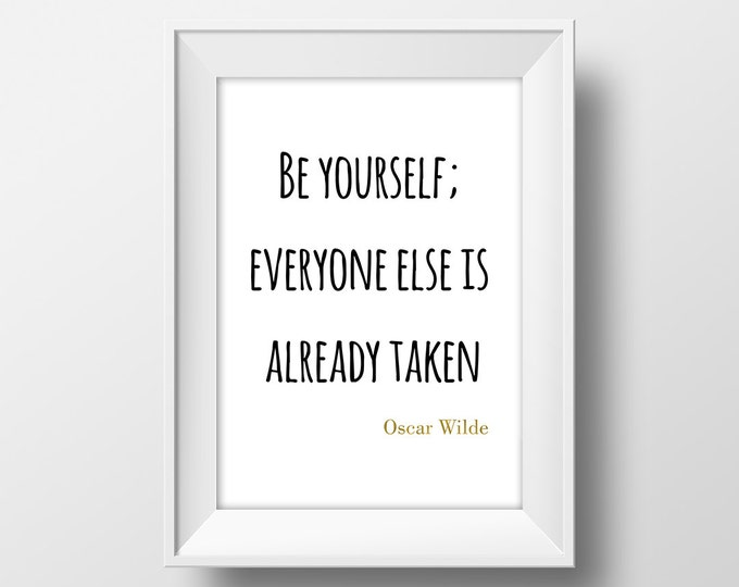 Oscar Wilde Printable Poster / Be Yourself Everyone Else is Already Taken Poster / 50X70 Poster / Motivational Quote / Wall Art