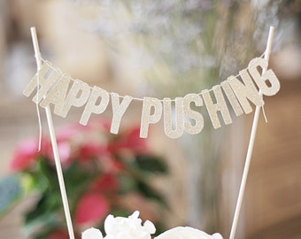 Happy Pushing Cake Toppers, Happy Pushing cake bunting, Happy Pushing Cake decorations, personalized Cake Toppers