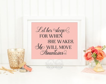 Let Her Sleep For When She Wakes She Will Move Mountains Printable Wall Art -Instant Download