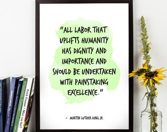 All Labor that (...),  Martin Luther King Jr quote ,  Martin Luther King Jr Poster, Wall Art quote, Labor day, Inspirational quote