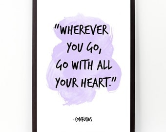Wherever you go (...), Confucius, Confucius Watercolor Poster, Confucius Insirational Wall art.