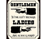 Gentlemen To The Left Because Ladies Are Always Right Metal Wall Hanging Door SignsWeddingCloakroomtoilet Signs